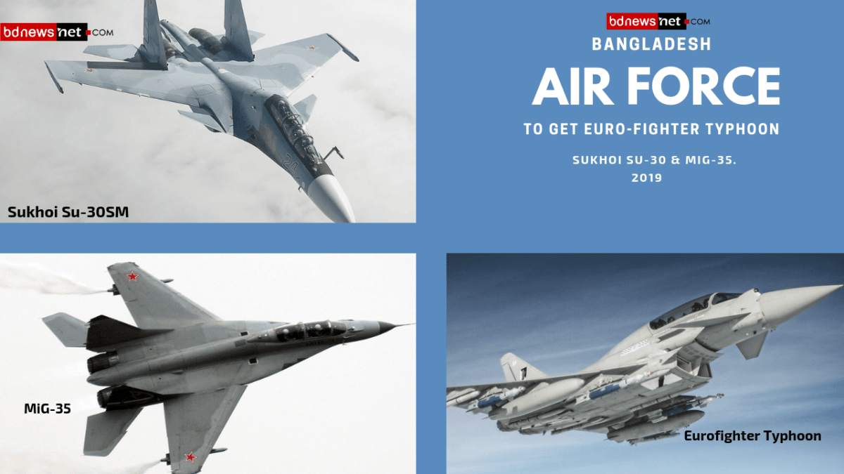 Bangladesh Air Force to get Eurofighter Typhoon, Sukhoi Su-30 & MiG-35.